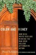 Color and Money: How Rich White Kids Are Winning the War Over College Affirmative Action