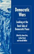 Democratic Wars: Looking at the Dark Side of Democratic Peace