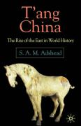 T'Ang China: The Rise of the East in World History