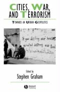 Cities, War, and Terrorism: Towards an Urban Geopolitics (Studies in Urban and Social Change)