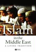 Islam in the Middle East: A Living Tradition
