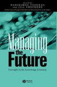Managing the Future: Foresight in the Knowledge Economy