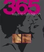 365 Ways to Turn Him/Her On