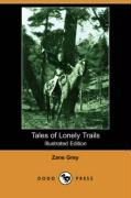 Tales of Lonely Trails (Illustrated Edition) (Dodo Press)