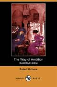 The Way of Ambition (Illustrated Edition) (Dodo Press)
