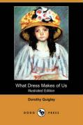 What Dress Makes of Us (Illustrated Edition) (Dodo Press)