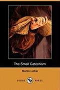 The Small Catechism (Dodo Press)