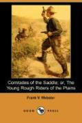 Comrades of the Saddle; Or, the Young Rough Riders of the Plains (Dodo Press)