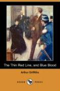 The Thin Red Line, and Blue Blood (Dodo Press)