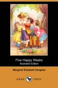 Five Happy Weeks (Illustrated Edition) (Dodo Press)
