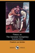 Fiesco; Or, the Genoese Conspiracy (Illustrated Edition) (Dodo Press)