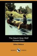The Gaunt Gray Wolf (Illustrated Edition) (Dodo Press)