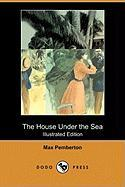 The House Under the Sea (Illustrated Edition) (Dodo Press)