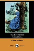 The Squirrel Inn (Illustrated Edition) (Dodo Press)