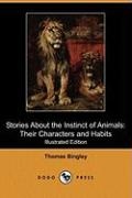 Stories about the Instinct of Animals: Their Characters and Habits (Illustrated Edition) (Dodo Press)