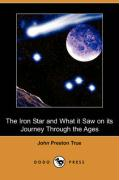 The Iron Star and What It Saw on Its Journey Through the Ages (Dodo Press)