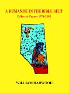 A Humanist in the Bible Belt: Collected Papers 1974-2002