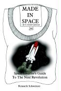 Made in Space: Space Investor's Guide to the Next Revolution