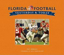 University of Florida Football: Yesterday & Today