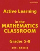 Active Learning in the Mathematics Classroom, Grades 5-8