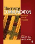 Theorizing Communication: Readings Across Traditions