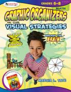 Engage the Brain, Math, Grades 6-8: Graphic Organizers and Other Visual Strategies
