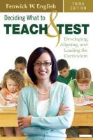 Deciding What to Teach & Test: Developing, Aligning, and Leading the Curriculum