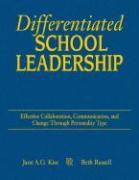 Differentiated School Leadership: Effective Collaboration, Communication, and Change Through Personality Type