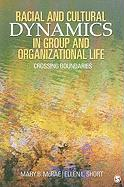 Racial and Cultural Dynamics in Group and Organizational Life: Crossing Boundaries