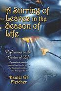 A Stirring of Leaves in the Season of Life: Reflections in the Garden of Life