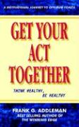 Get Your Act Together: Think Healthy, Be Healthy
