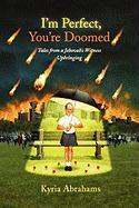 I'm Perfect, You're Doomed I'm Perfect, You're Doomed: Tales from a Jehovah's Witness Upbringing Tales from a Jehovah's Witness Upbringing