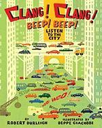Clang! Clang! Beep! Beep!: Listen to the City