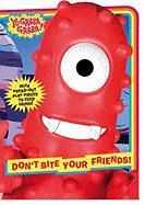 Don't Bite Your Friends! (Yo Gabba Gabba! (Board))