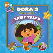 Dora's Three Little Fairy Tales