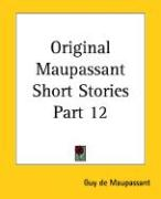 Original Maupassant Short Stories Part 12