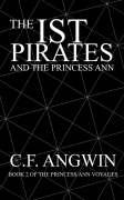 The Ist Pirates and the Princess Ann: Book 2 of the Princess Ann Voyages