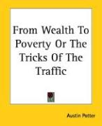 From Wealth to Poverty or the Tricks of the Traffic