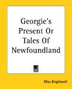 Georgie's Present or Tales of Newfoundland