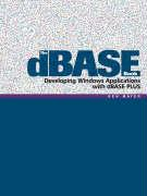 The dBASE Book: Developing Windows Applications with dBASE Plus