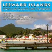 Leeward Islands: Anguilla, St. Martin, St. Barts, St. Eustatius, Guadeloupe, St. Kitts and Nevis, Antigua and Barbuda, and Montserrat
