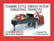 Teaching Little Fingers to Play Christmas Favorites: A Christmas Book for the Earliest Beginner