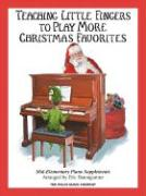 Teaching Little Fingers to Play More Christmas Favorites: Mid-Elementary Piano Supplement