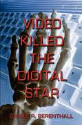 Video Killed the Digital Star