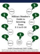Military Member's Guide to Investing from E-1 to O-10