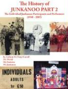 The History of Junkanoo Part Two: The Individual Junkanoo Participants and Performers 1940 - 2005
