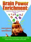 Brain Power Enrichment: Level One, Book One - Student Version: A Workbook for the Development of Logical Reasoning, Critical Thinking, and Pro
