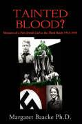Tainted Blood?: Memoirs of a Part-Jewish Girl in the Third Reich 1933-1945