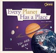 Every Planet Has a Place: A Book about Our Solar System