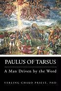 Paulus of Tarsus: A Man Driven by the Word